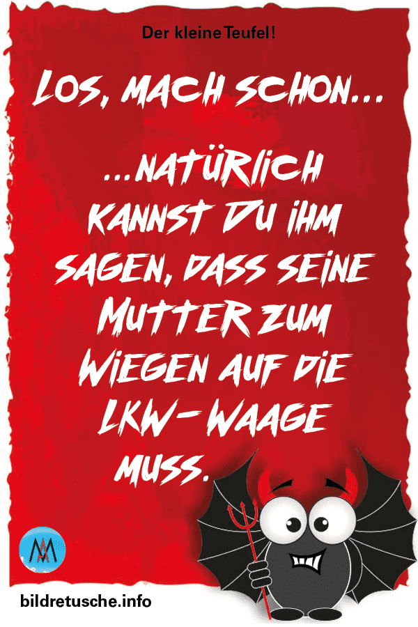 """Spruch zum Thema mutter und Gewicht vom """"Der kleine Teufel"""""""